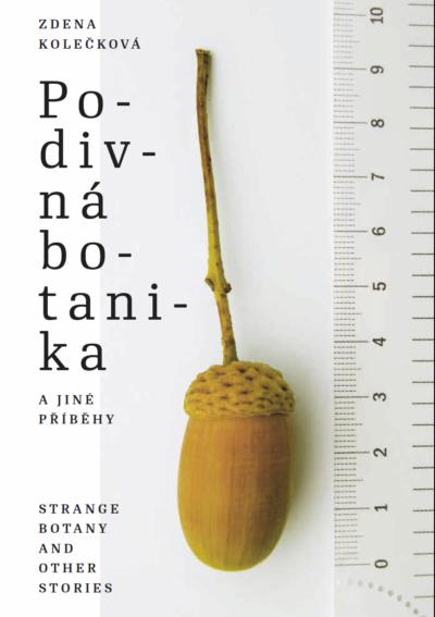 Zdena Kolečková: Podivná botanika ajiné příběhy