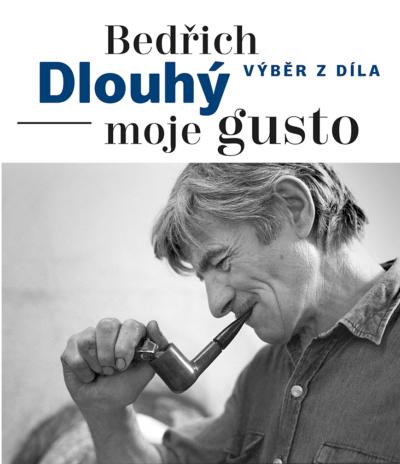Bedřich Dlouhý: Moje gusto