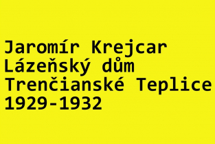 Architektura Devětsilu: Jaromír Krejcar – Lázeňský dům vTrenčianských Teplicích