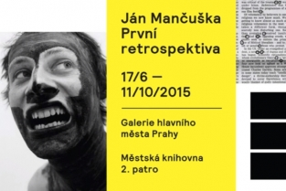 Ján Mančuška: První retrospektiva/First Retrospective